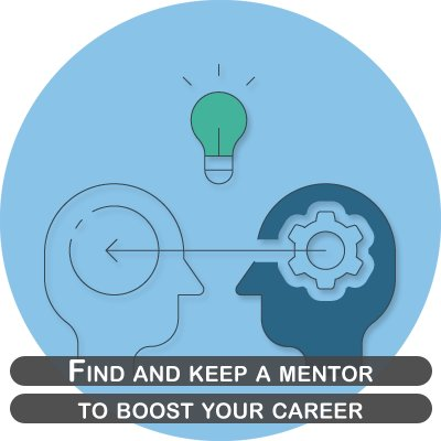 Find and keep a mentor to boost your career